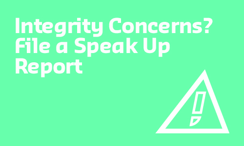 Integrity Concerns? File a Speak Up report